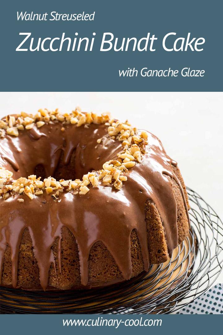 Streuseled Zucchini Bundt Cake | Culinary Cool www.culinary-cool.com #bundtcake #zucchini #ganacheglaze