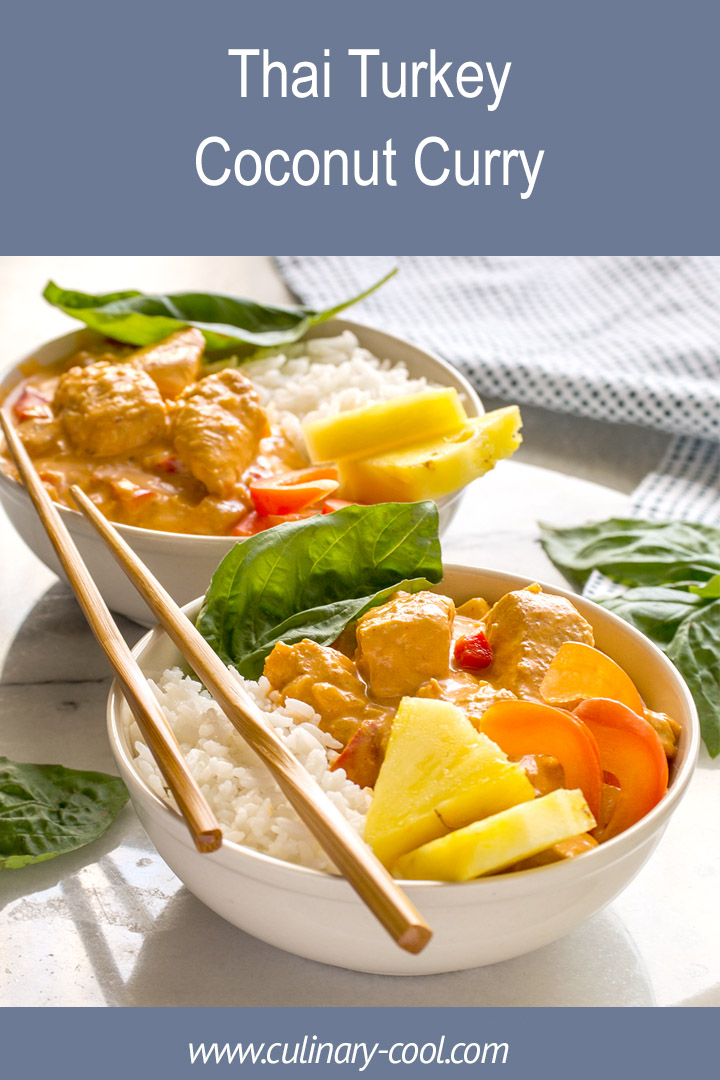 Quick and Easy weeknight Thai Turkey Coconut Curry #ThinkTurkey | Culinary Cool www.culinary-cool.com