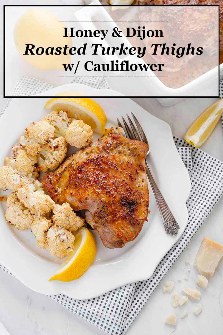Honey Dijon Turkey Thighs with Cauliflower | Culinary Cool